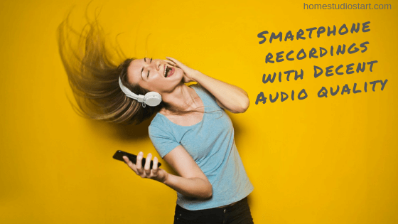 Smartphone recordings with decent audio quality